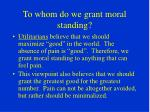 to whom do we grant moral standing1
