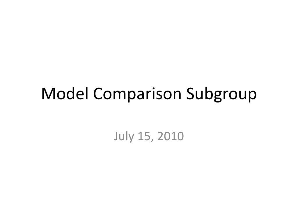 model comparison subgroup l.