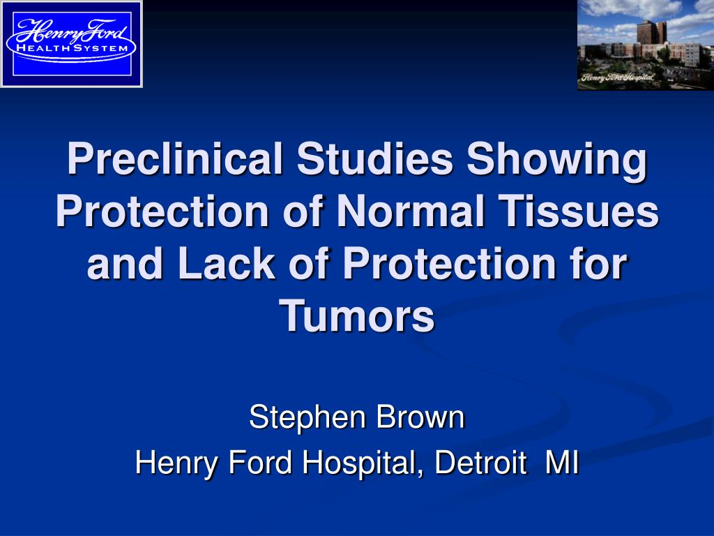 preclinical studies showing protection of normal tissues and lack of protection for tumors l.
