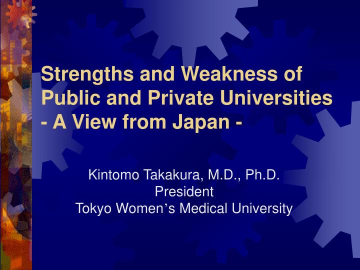 Strengths and weakness of public and private universities a view from japan