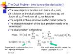 the dual problem we ignore the derivation