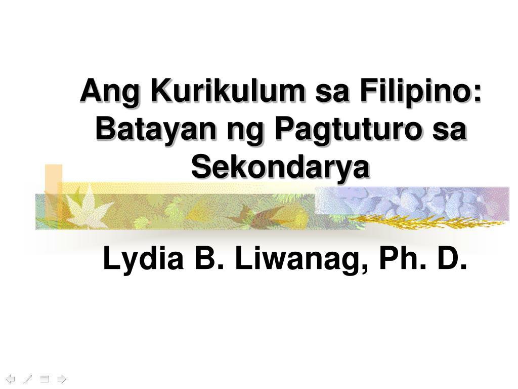 ang kurikulum sa filipino batayan ng pagtuturo sa sekondarya l.