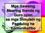 mga gawaing maaring ihanda ng guro a yon sa mga simulain ng pagdulog na komunikatibo