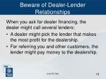 beware of dealer lender relationships
