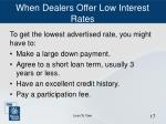 when dealers offer low interest rates