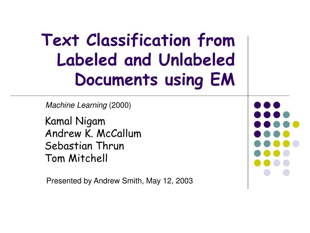 text classification from labeled and unlabeled documents using em l.