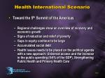 health international scenario9