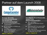 partner auf dem launch 2008