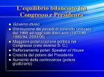 l equilibrio bilanciato fra congresso e presidenza