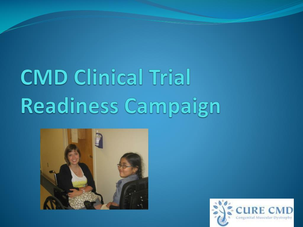 cmd clinical trial readiness campaign l.