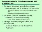 improvements in chip organization and architecture