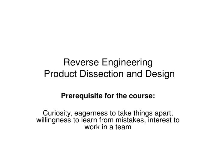 reverse engineering product dissection and design n.