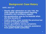 background case history