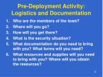 pre deployment activity logistics and documentation
