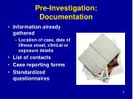 pre investigation documentation