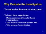 why evaluate the investigation