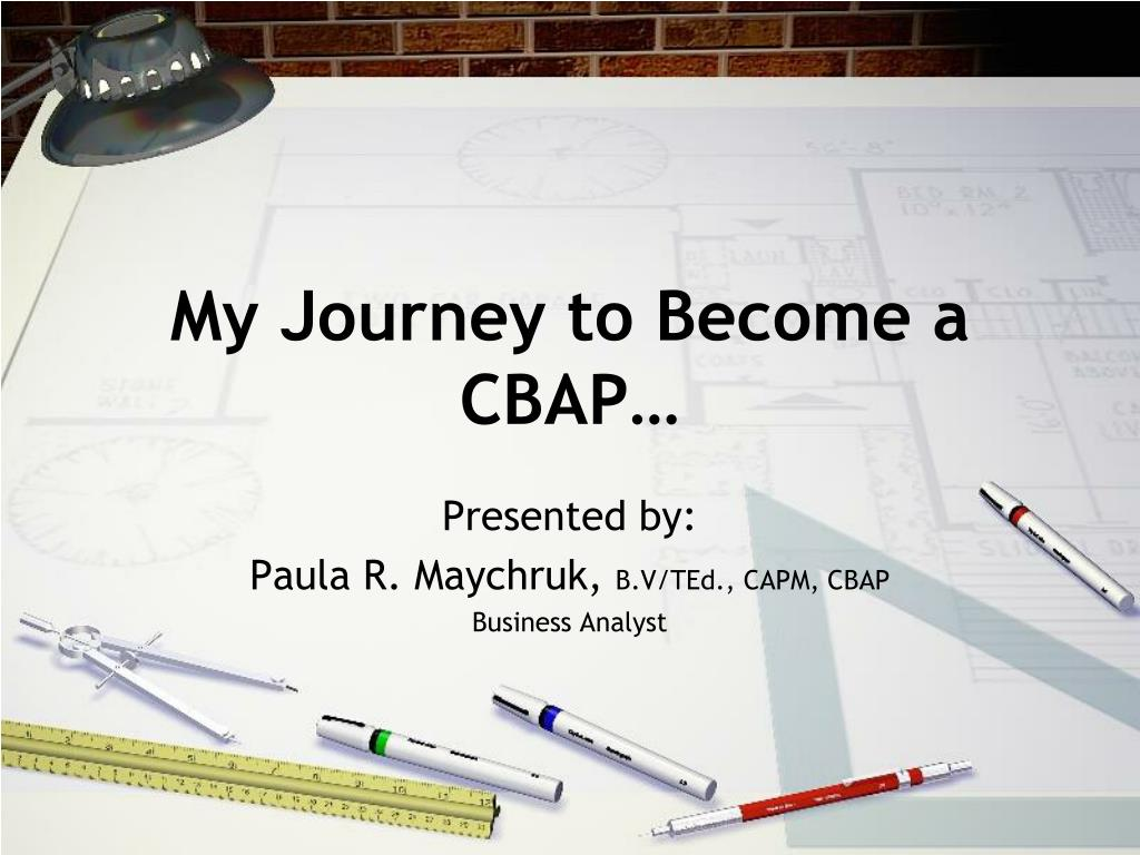 my journey to become a cbap l.