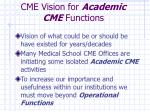 cme vision for academic cme functions