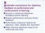u u ndertake mechanisms for obtaining feedback on performance and reinforcement of learning
