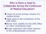 why is there a need to collaborate across the continuum of medical education