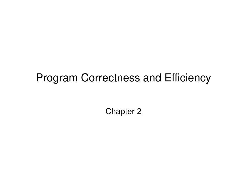 program correctness and efficiency l.