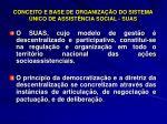 conceito e base de organiza o do sistema nico de assist ncia social suas