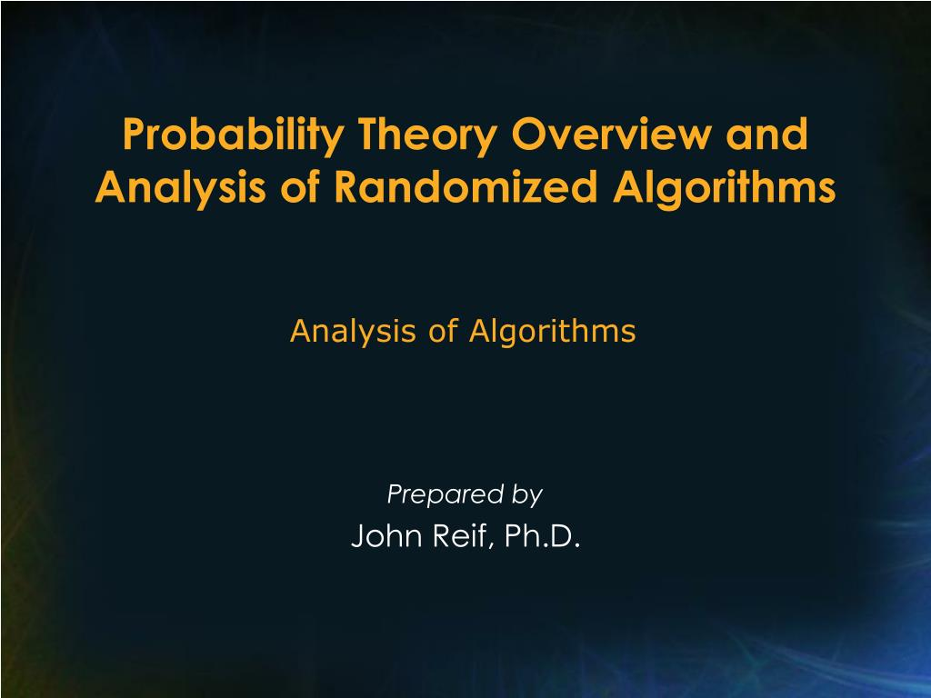 probability theory overview and analysis of randomized algorithms l.