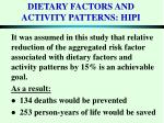 dietary factors and activity patterns hipi