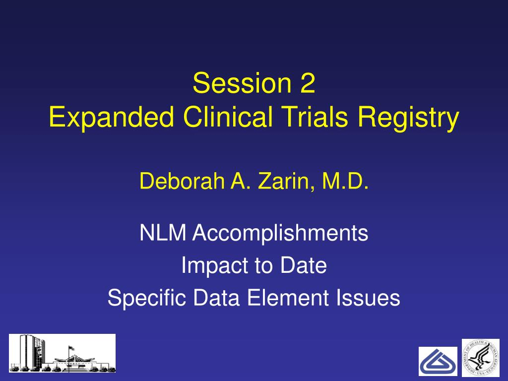 session 2 expanded clinical trials registry deborah a zarin m d l.