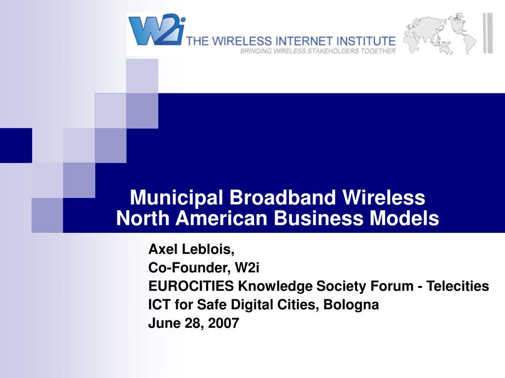 municipal broadband wireless north american business models l.