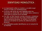 identidad monol tica