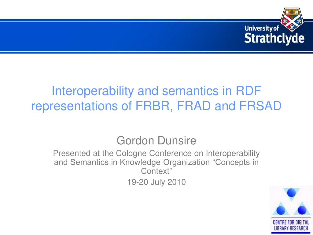 interoperability and semantics in rdf representations of frbr frad and frsad l.