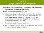 cesariana cirurgia eletiva ou de emerg ncia
