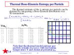 thermal bose einstein entropy per particle