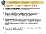 lessons from former cds