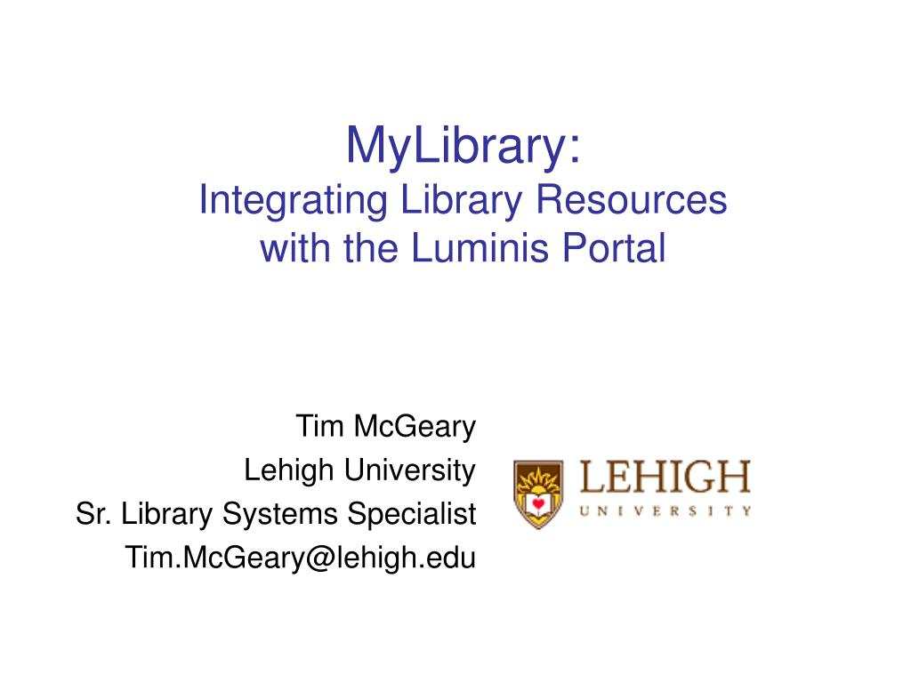 mylibrary integrating library resources with the luminis portal l.