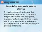 gather information as the basis for planning