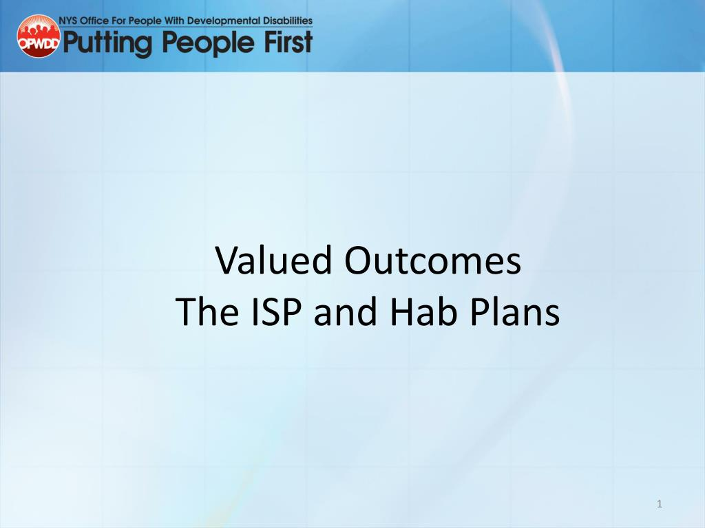 valued outcomes the isp and hab plans l.