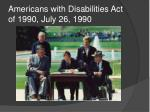 americans with disabilities act of 1990 july 26 1990