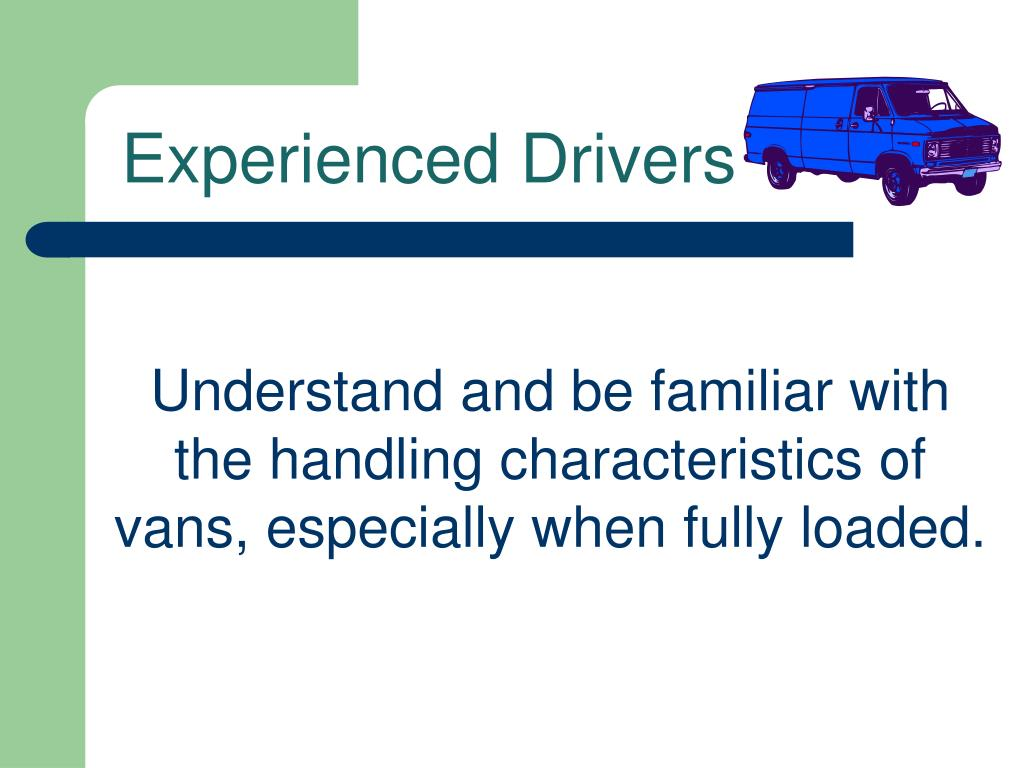 Experienced Drivers
