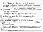 2 nd change from unrighteous anger to righteous