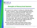 strengths of literacy level learners