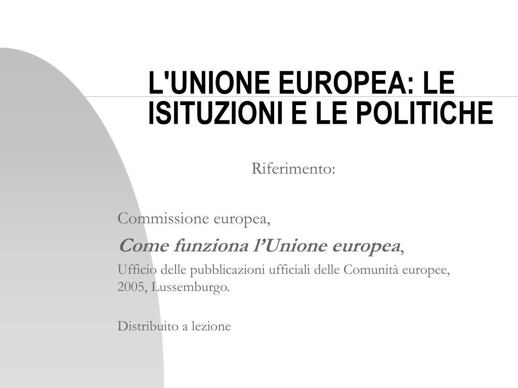 l unione europea le isituzioni e le politiche l.