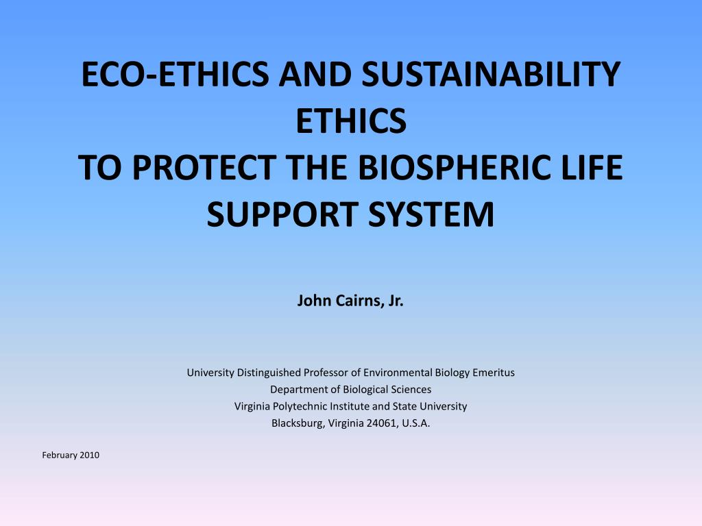 eco ethics and sustainability ethics to protect the biospheric life support system l.