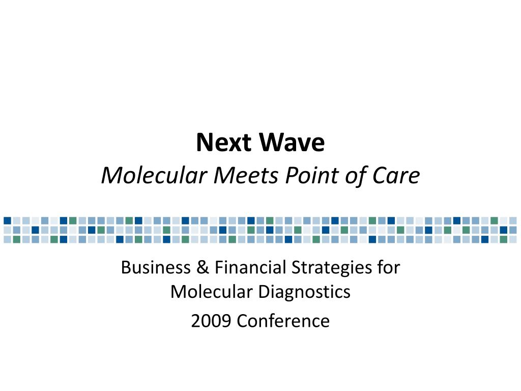 next wave molecular meets point of care l.