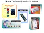 st micro in check tm platform main elements