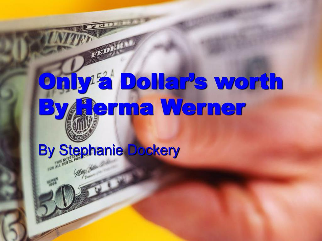 only a dollar s worth by herma werner l.