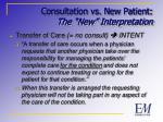 consultation vs new patient the new interpretation