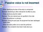 passive voice is not incorrect
