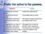 prefer the active to the passive